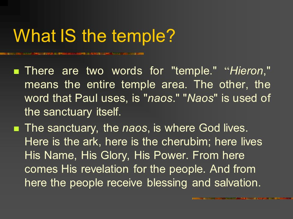 What IS the temple.There are two words for temple. Hieron, means the entire temple area.