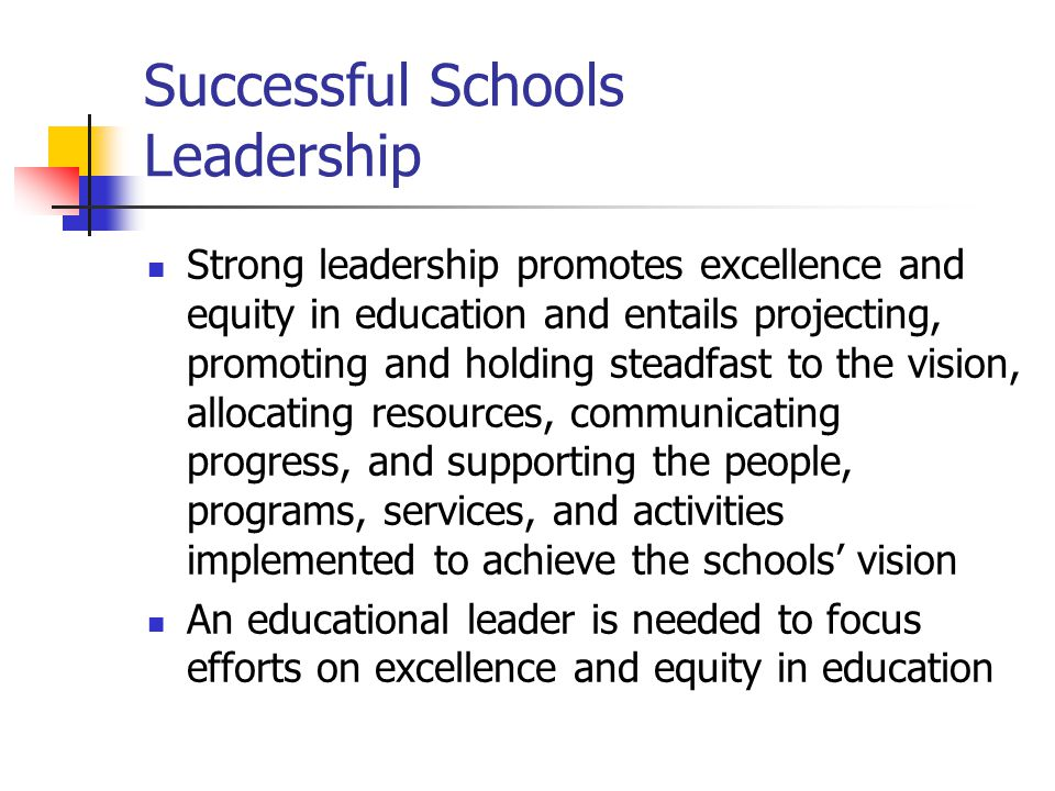 Successful Schools Leadership: Key ideas Leadership roles are assured by a variety of persons in addition to principals.