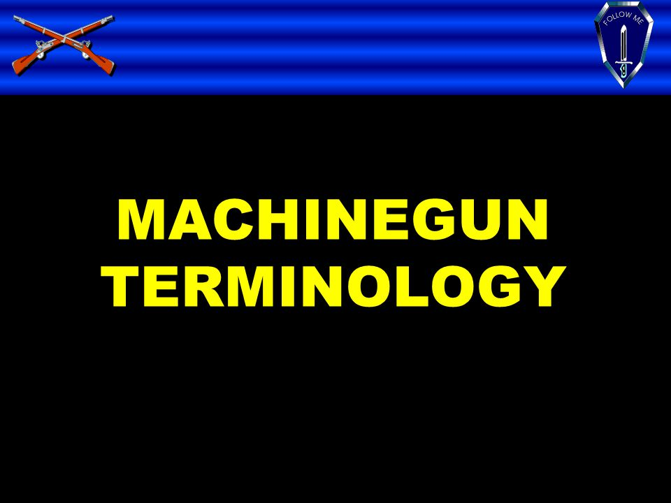 MACHINEGUN TERMINOLOGY