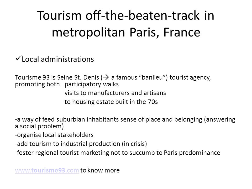 Tourism off-the-beaten-track in metropolitan Paris, France Local administrations Tourisme 93 is Seine St.
