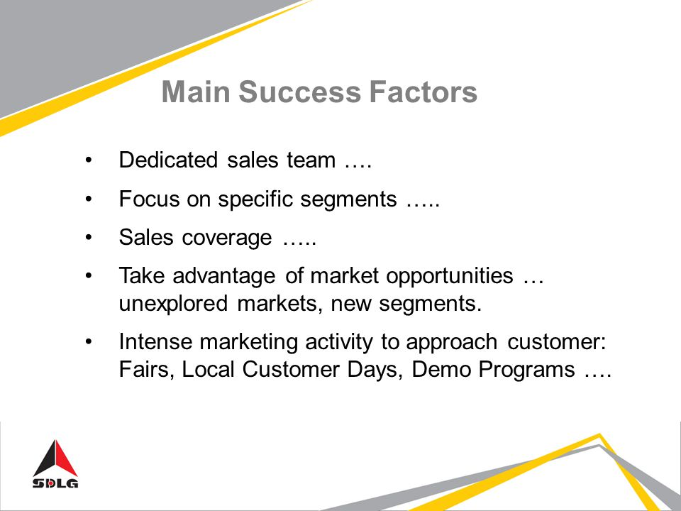 Main Success Factors Dedicated sales team …. Focus on specific segments …..