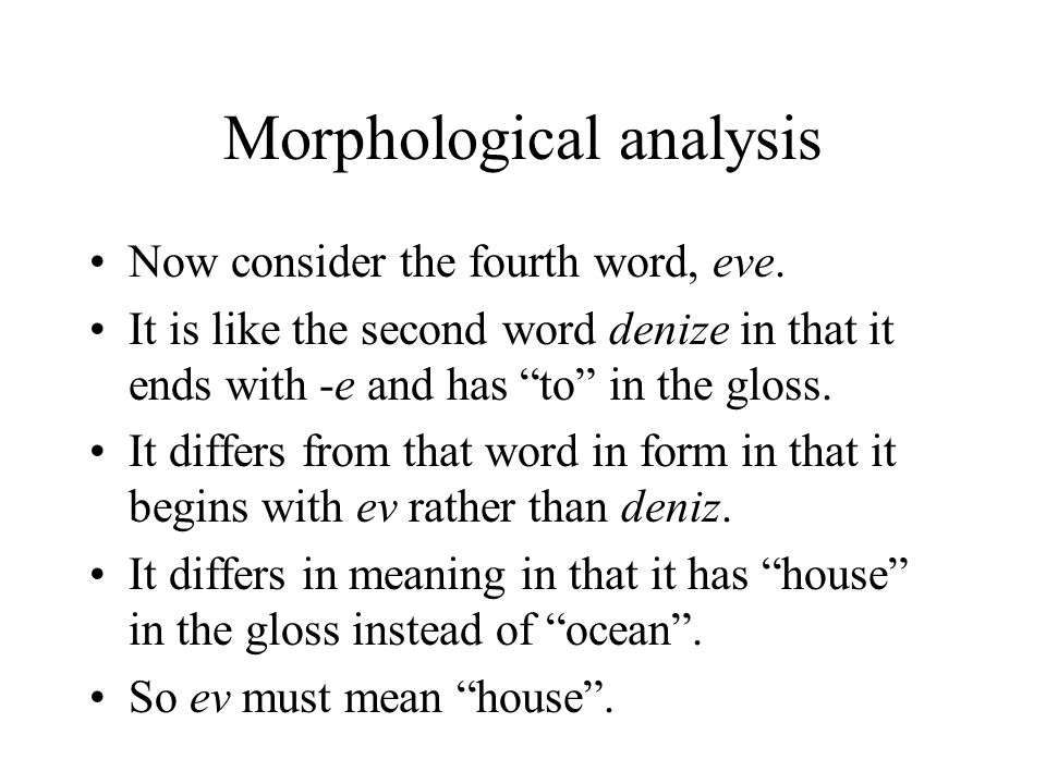 Morphological analysis Now consider the fourth word, eve.