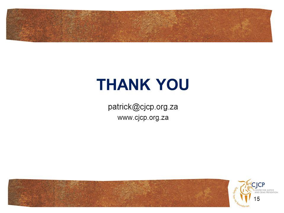 THANK YOU patrick@cjcp.org.za www.cjcp.org.za 15