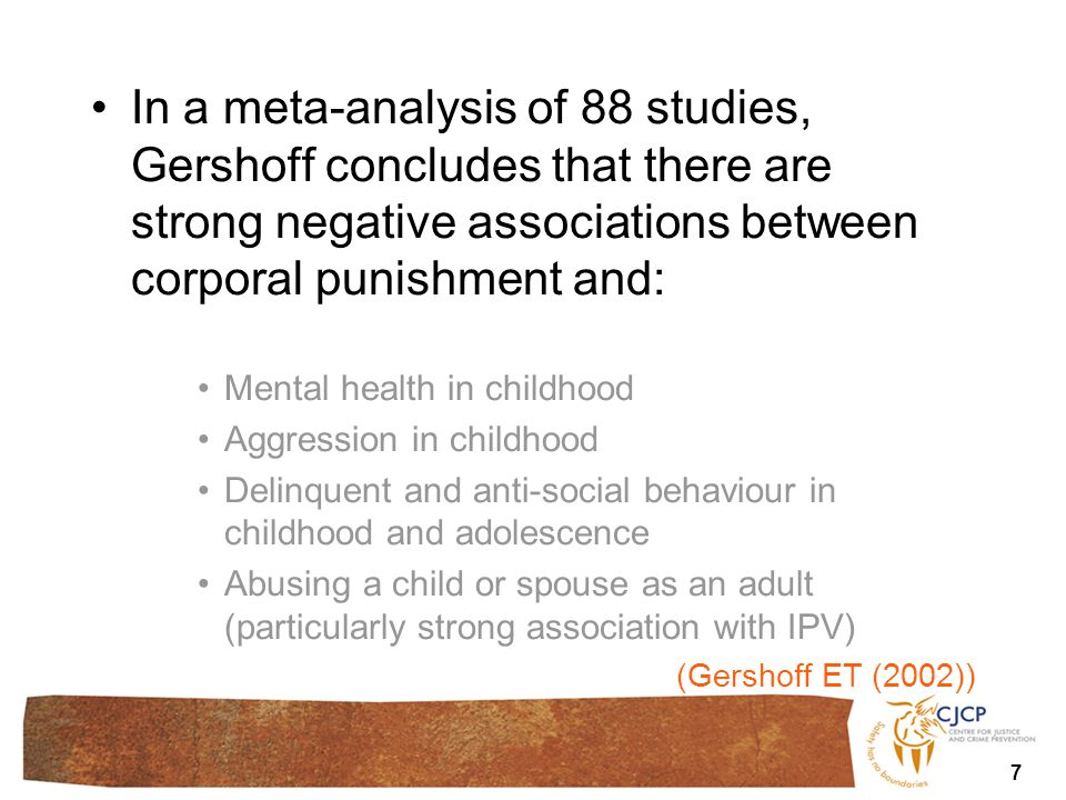 In a meta-analysis of 88 studies, Gershoff concludes that there are strong negative associations between corporal punishment and: Mental health in chi