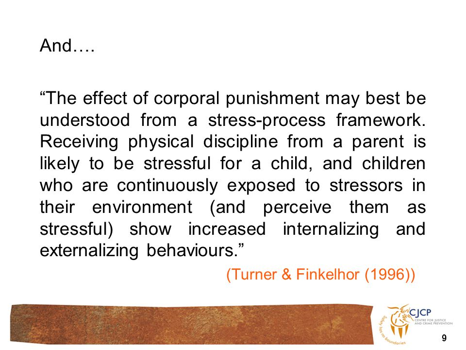 "And…. ""The effect of corporal punishment may best be understood from a stress-process framework. Receiving physical discipline from a parent is likely"