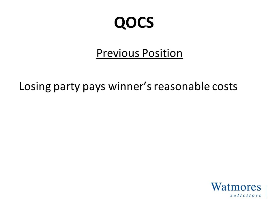 QOCS Previous Position Losing party pays winner's reasonable costs