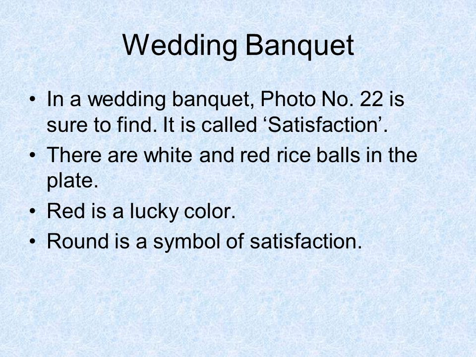 In a wedding banquet, Photo No. 22 is sure to find.