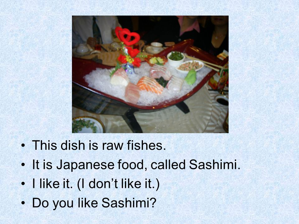This dish is raw fishes. It is Japanese food, called Sashimi.