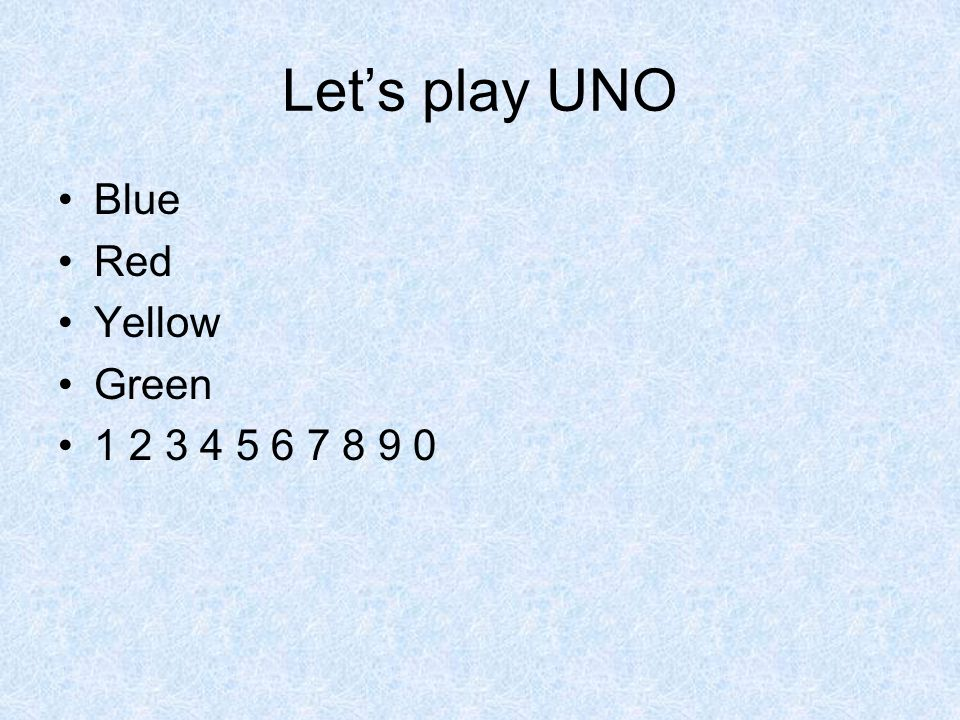 Let's play UNO Blue Red Yellow Green 1 2 3 4 5 6 7 8 9 0