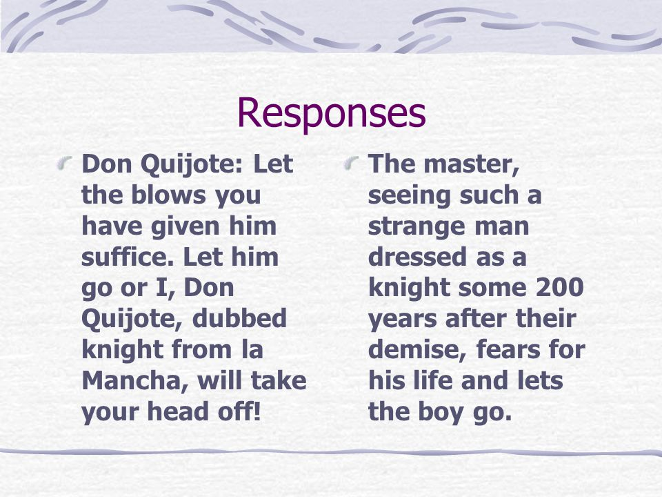 Responses Don Quijote: Let the blows you have given him suffice.