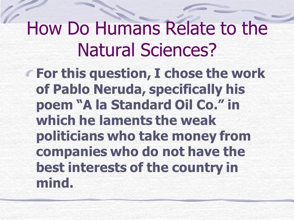 How Do Humans Relate to the Natural Sciences.