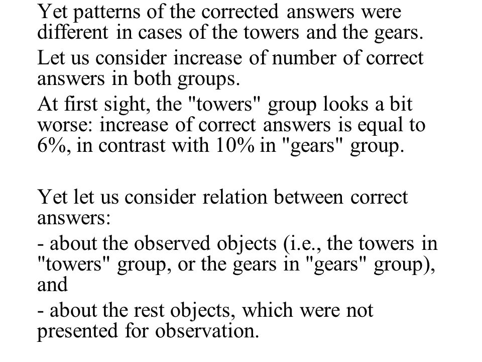Yet patterns of the corrected answers were different in cases of the towers and the gears.