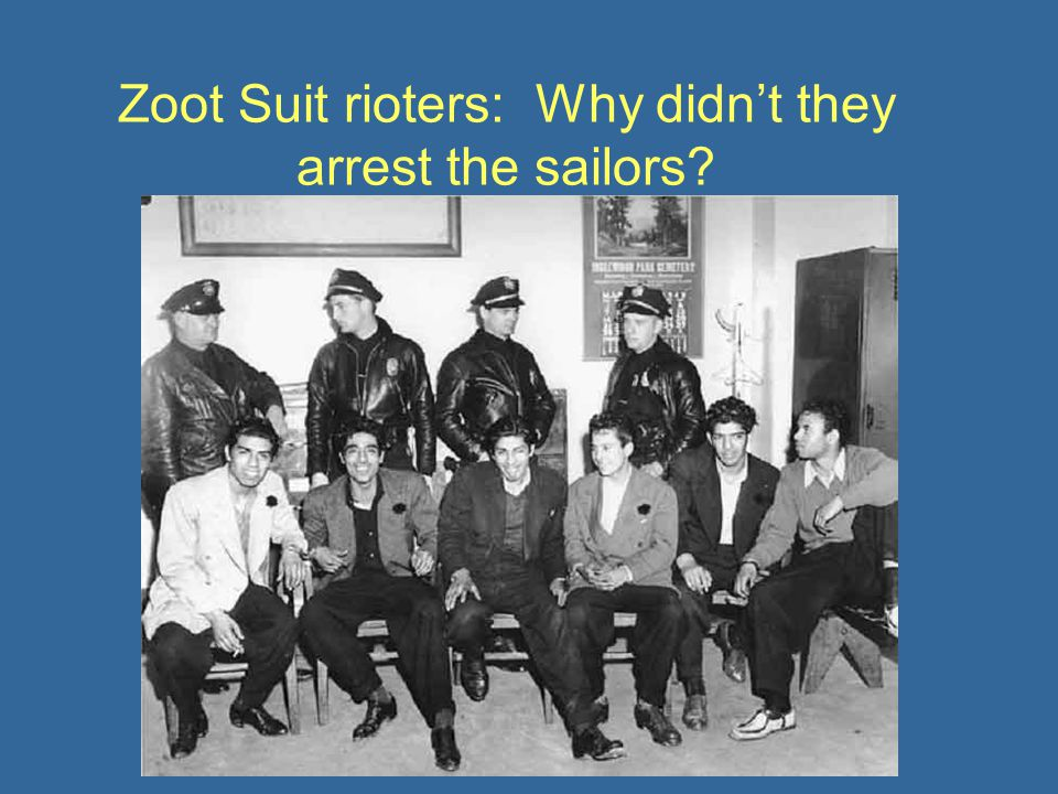 Zoot Suit rioters: Why didn't they arrest the sailors?
