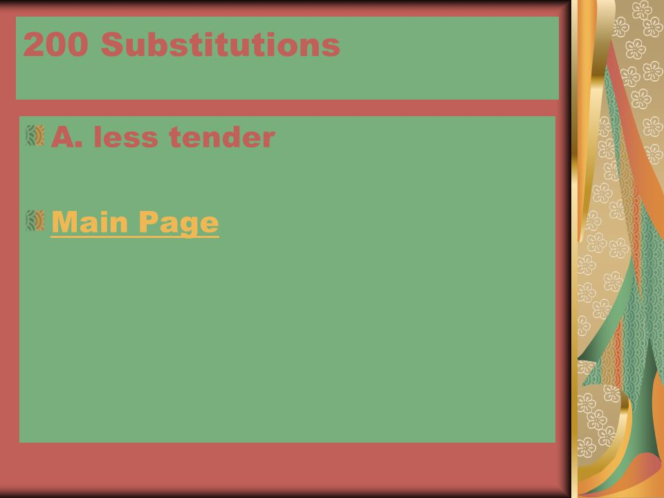 200 Substitutions A. less tender Main Page