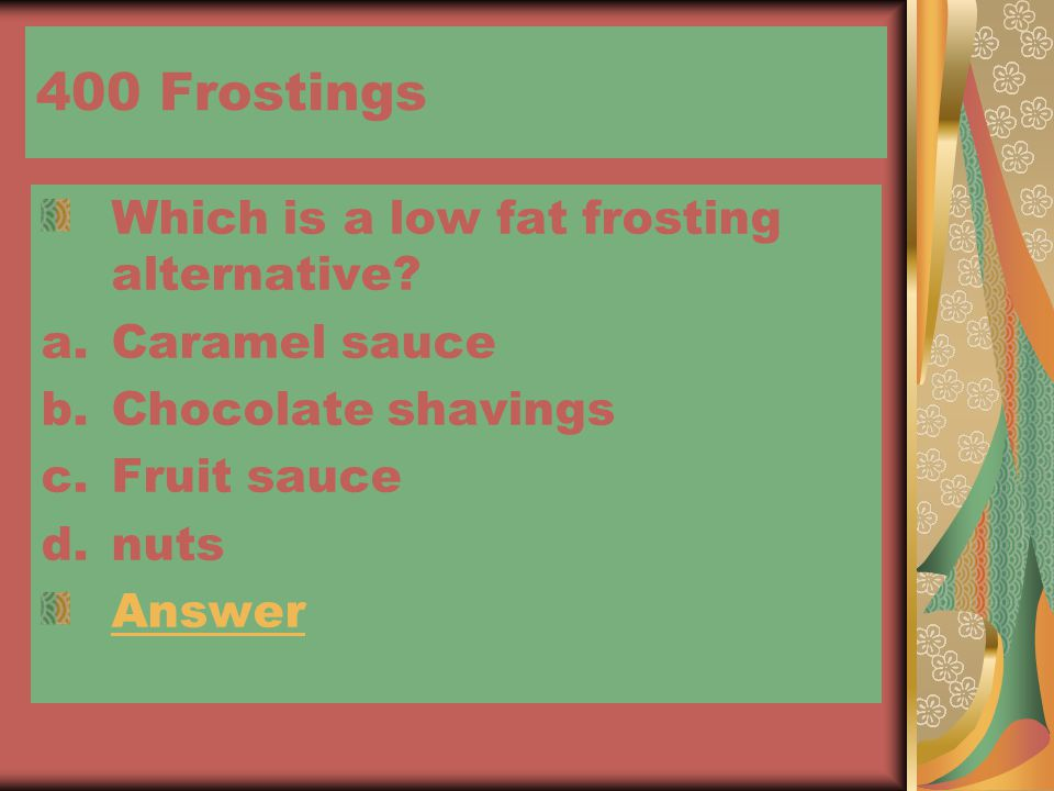 400 Frostings Which is a low fat frosting alternative.