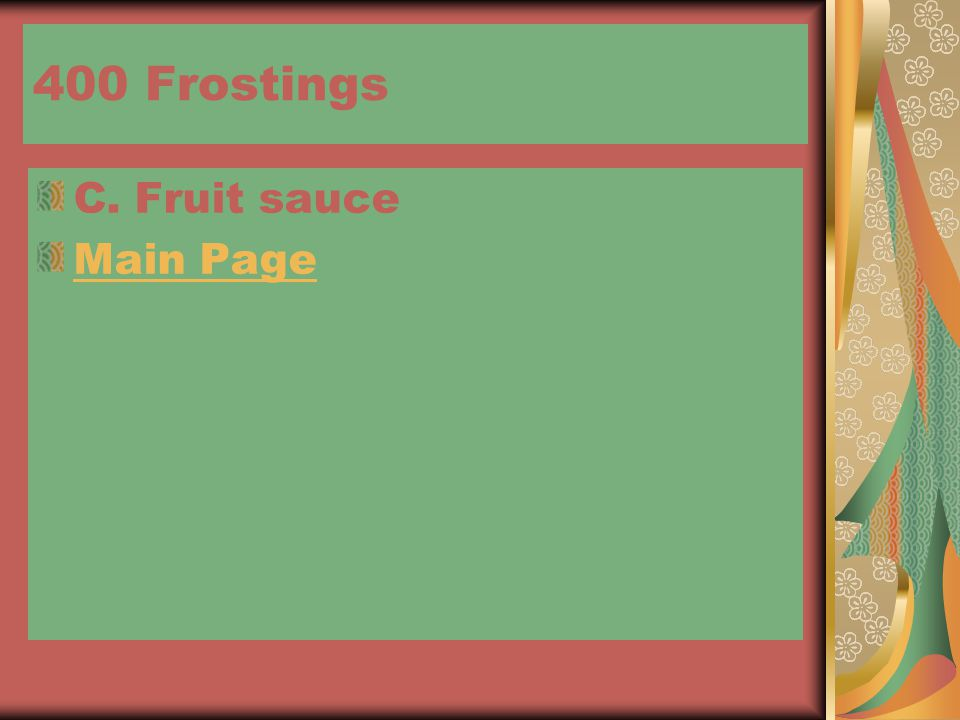 400 Frostings C. Fruit sauce Main Page