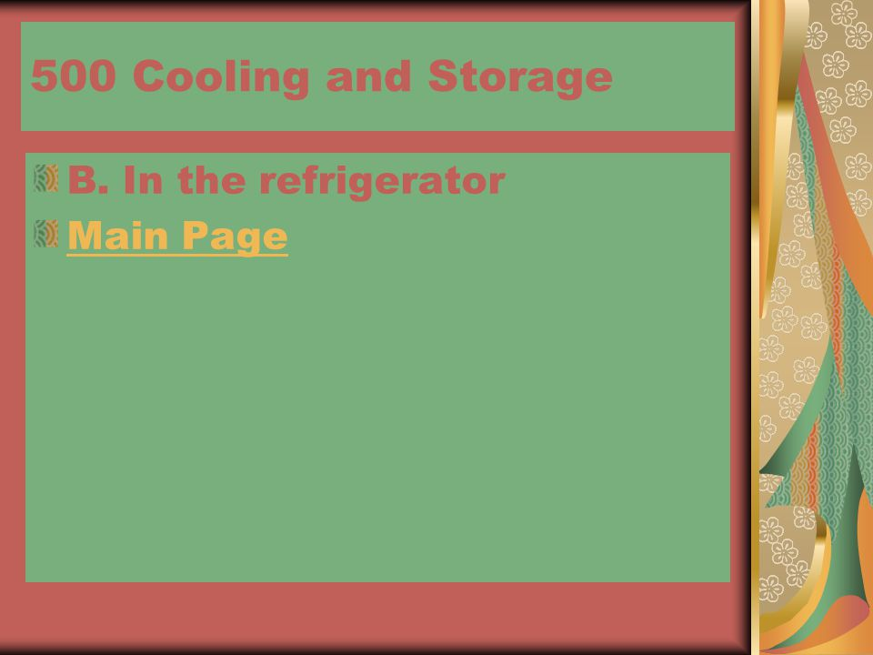 500 Cooling and Storage B. In the refrigerator Main Page