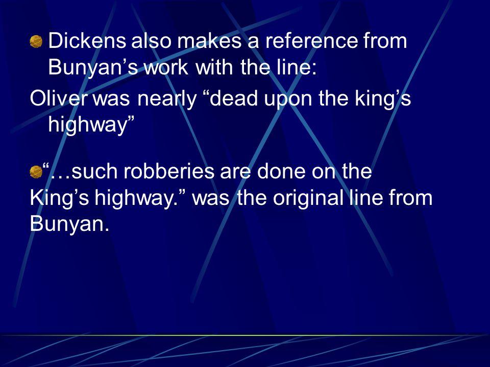 Pilgrim's Progress Bunyan writes in parables like his master did.