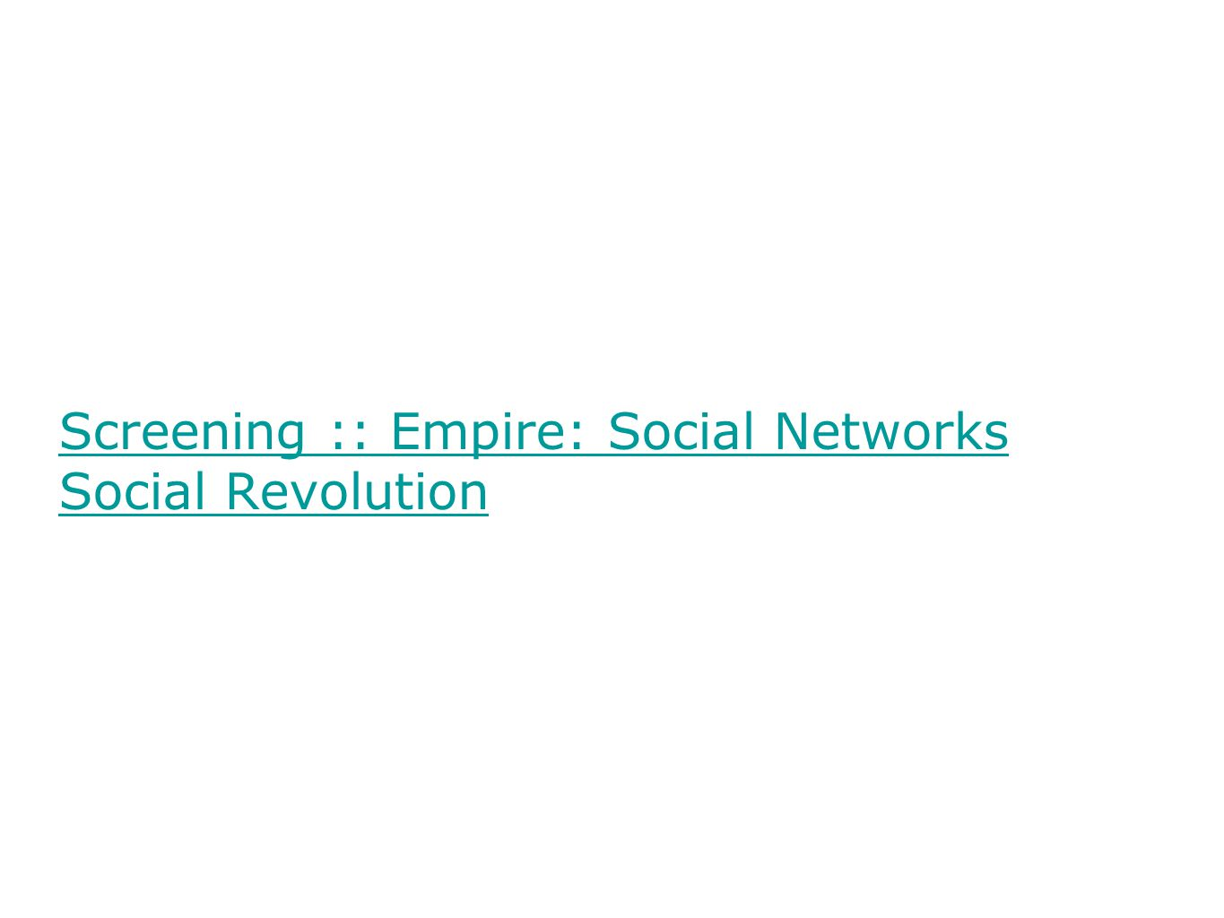 Screening :: Empire: Social Networks Social Revolution