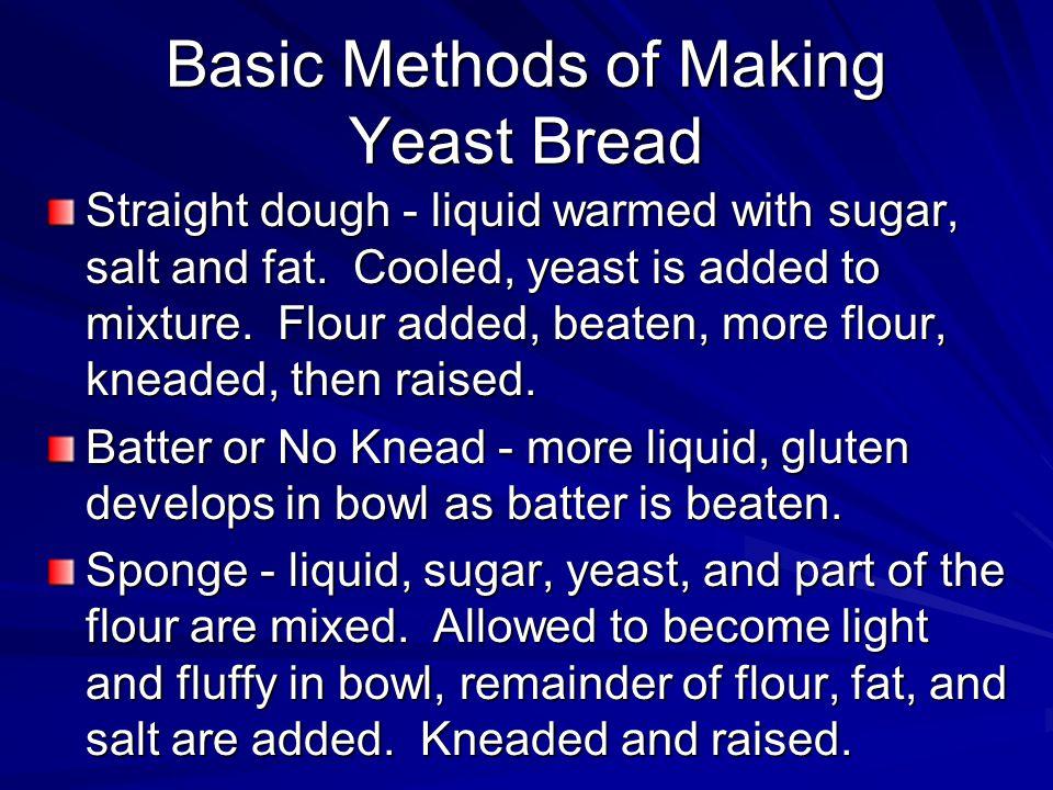 Principles Kneading - allows development of strong elastic gluten.