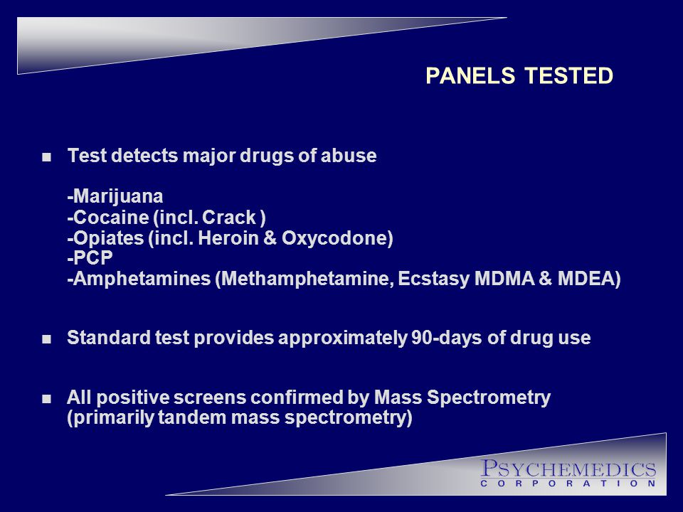PANELS TESTED n Test detects major drugs of abuse -Marijuana -Cocaine (incl.