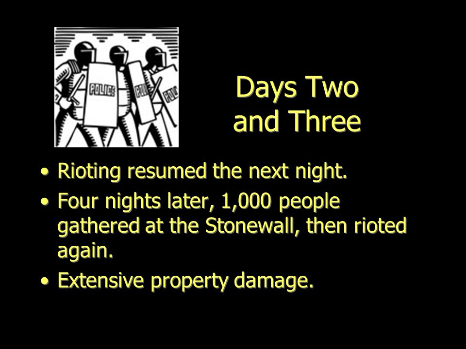 Days Two and Three Rioting resumed the next night.