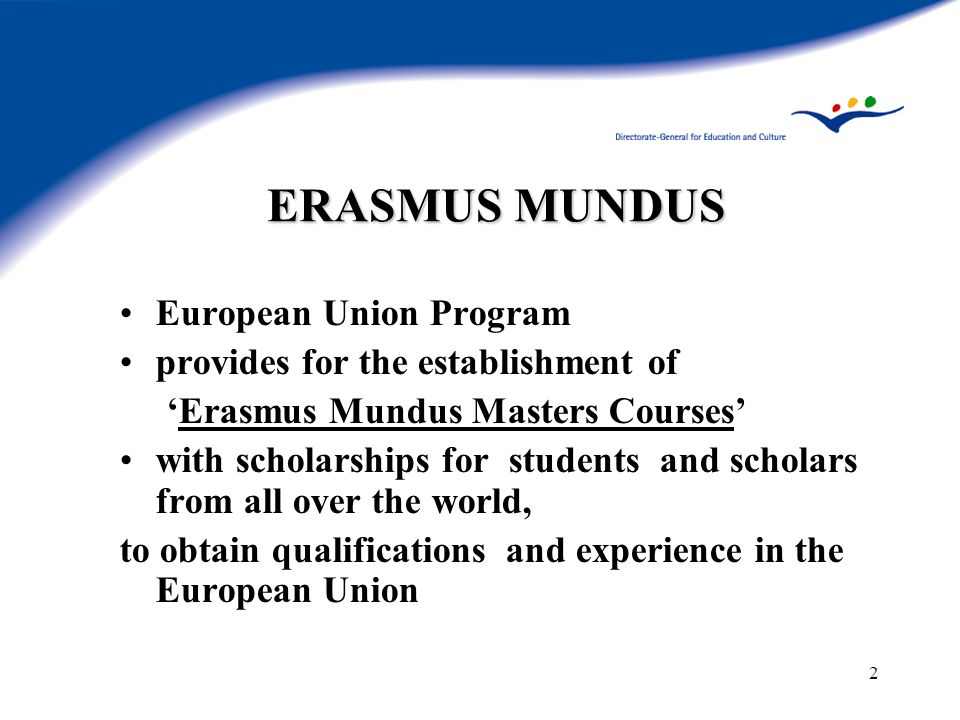 13 34 ERASMUS MUNDUS MASTERS COURSES –2005 (about 50 – for the academic year 2006/07) EXAMPLES OF CONSORTIA OFFERING STUDIES EMM Nano.
