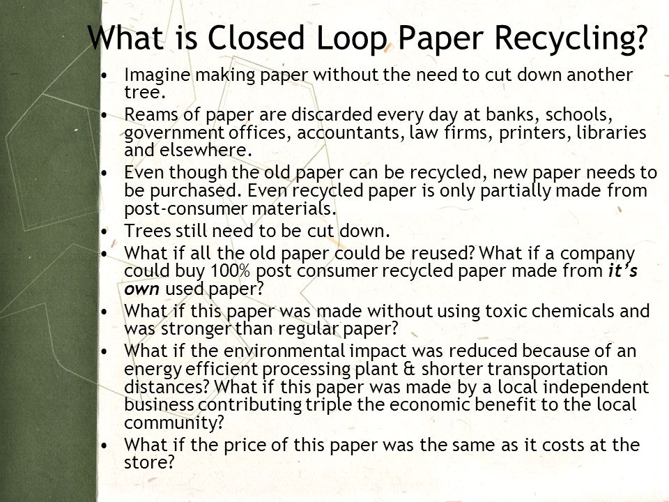 What is Closed Loop Paper Recycling.