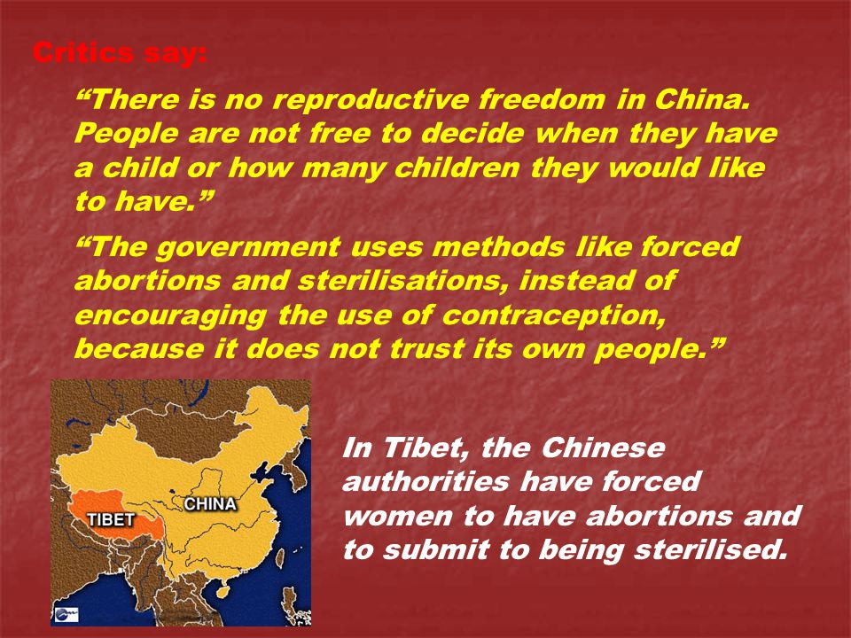 Critics say: There is no reproductive freedom in China.