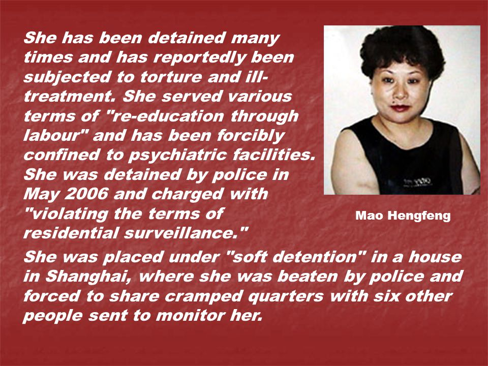 She has been detained many times and has reportedly been subjected to torture and ill- treatment.