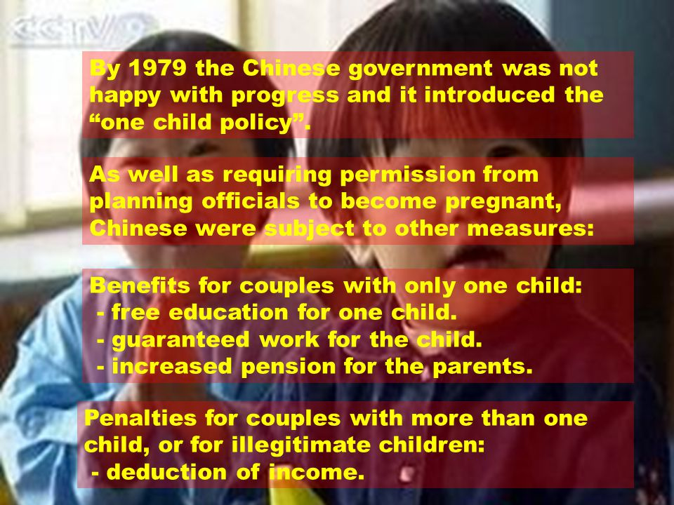 """By 1979 the Chinese government was not happy with progress and it introduced the """"one child policy"""". As well as requiring permission from planning off"""