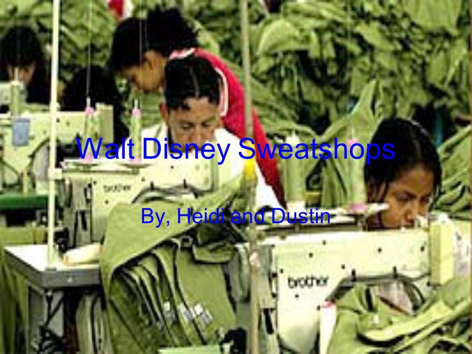 Walt Disney Sweatshops By, Heidi and Dustin