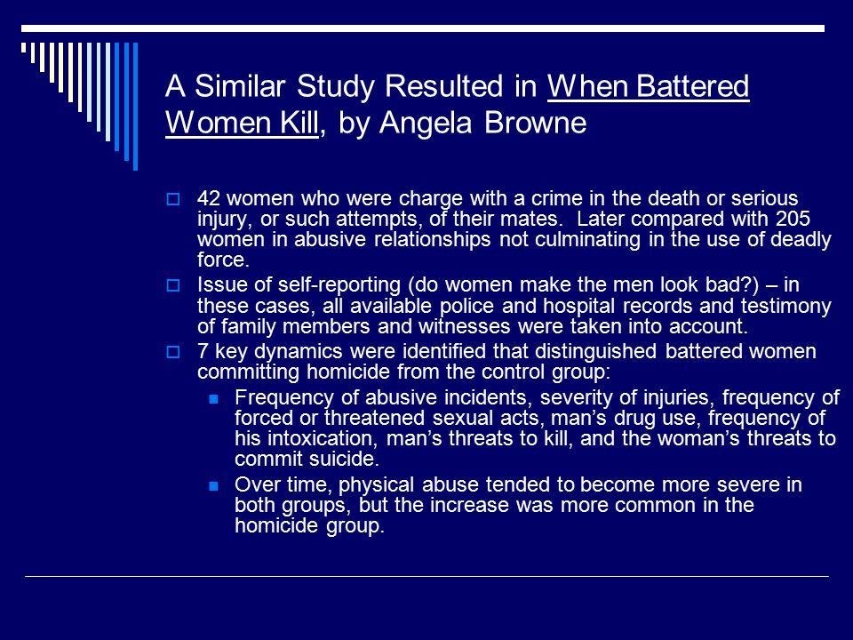 DOJ Report: The Validity and Use of Evidence Concerning Battering and Its Effects in Criminal Trials  Report created in response to Congressional enactment of Violence against Women Act of 1994  Concludes that an extensive body of scientific and clinical knowledge strongly supports the validity and relevance of battering as a factor in the reactions and behavior of victims of domestic violence.