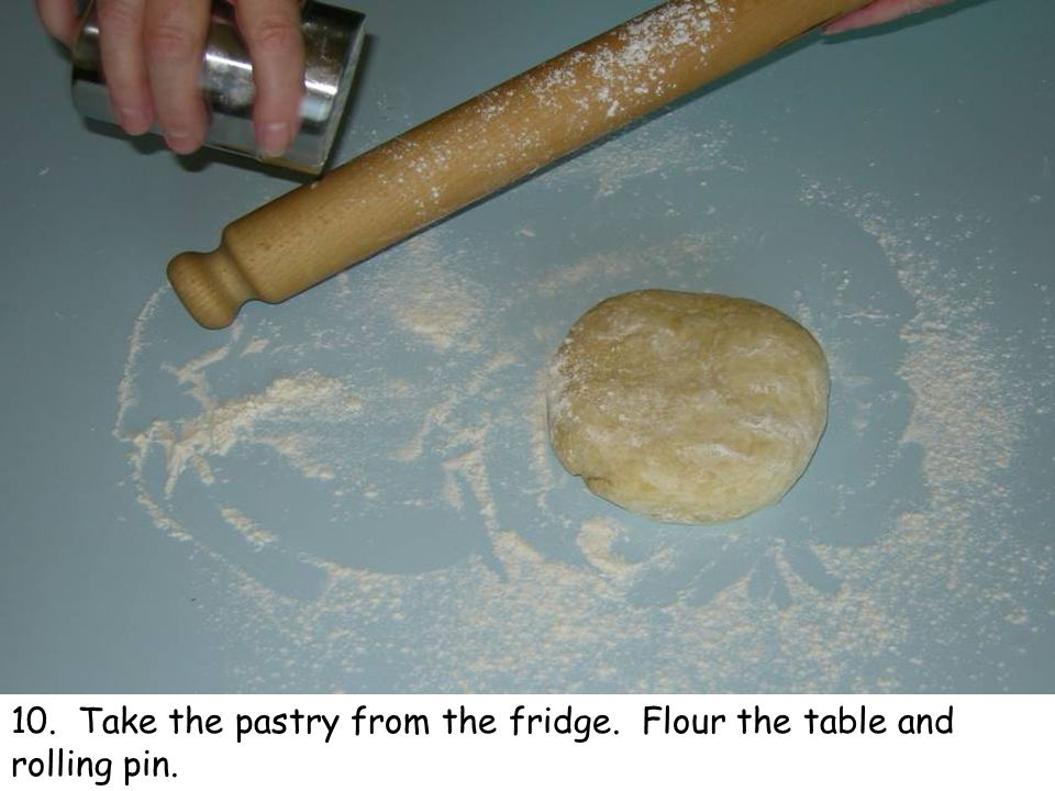 10. Take the pastry from the fridge. Flour the table and rolling pin.