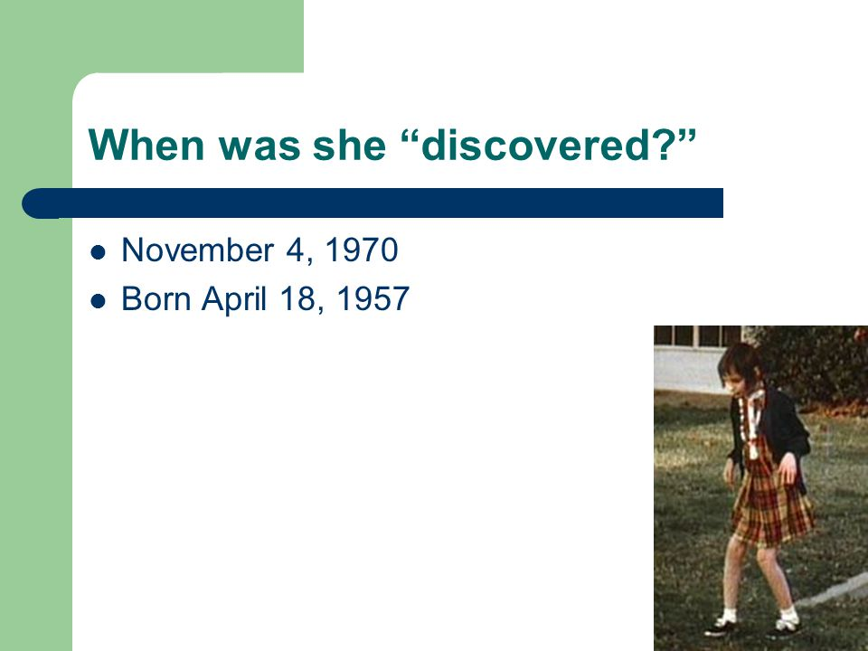 When was she discovered November 4, 1970 Born April 18, 1957