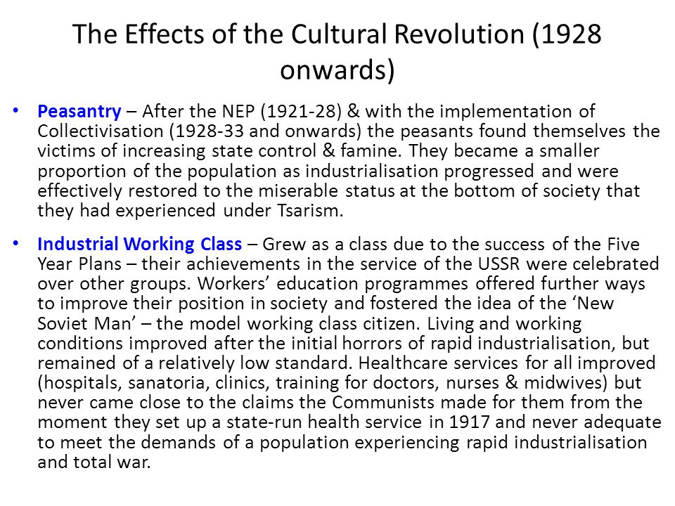 The Effects of the Cultural Revolution (1928 onwards) Peasantry – After the NEP (1921-28) & with the implementation of Collectivisation (1928-33 and o