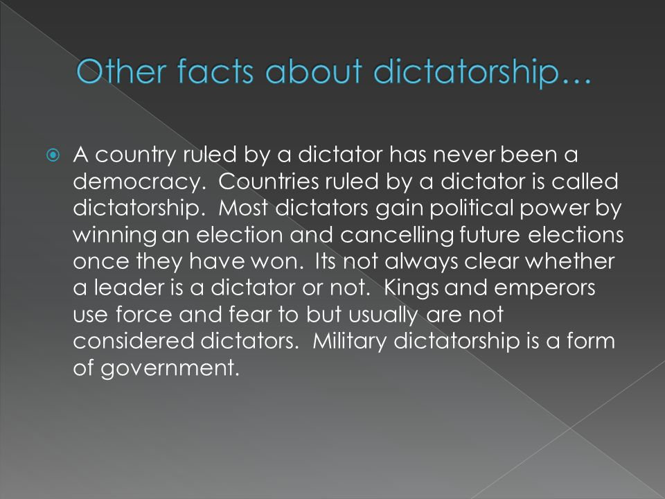 A country ruled by a dictator has never been a democracy.