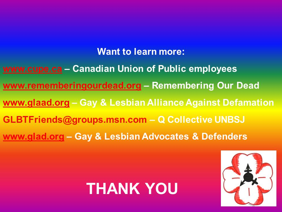 THANK YOU Want to learn more: www.cupe.cawww.cupe.ca – Canadian Union of Public employees www.rememberingourdead.orgwww.rememberingourdead.org – Remem