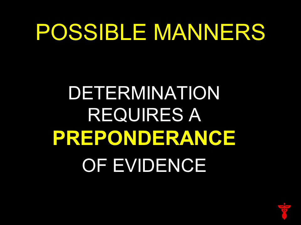 POSSIBLE MANNERS DETERMINATION REQUIRES A PREPONDERANCE OF EVIDENCE