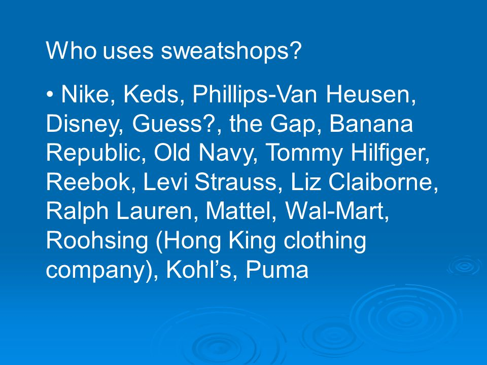 Who uses sweatshops.