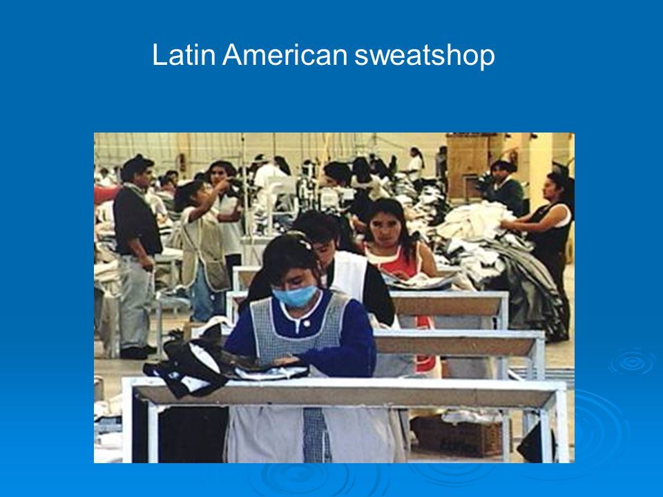 Latin American sweatshop