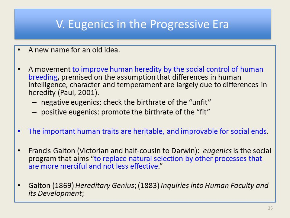 V.Eugenics in the Progressive Era A new name for an old idea.