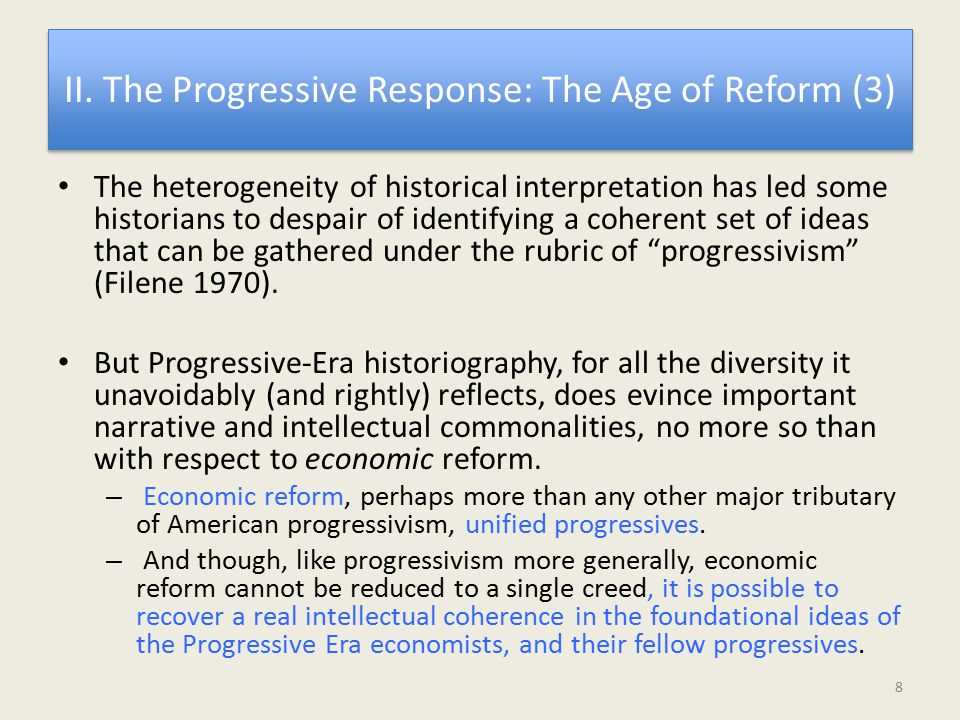II. The Progressive Response: The Age of Reform (3) The heterogeneity of historical interpretation has led some historians to despair of identifying a