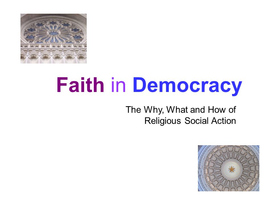 Faith in Democracy The Why, What and How of Religious Social Action