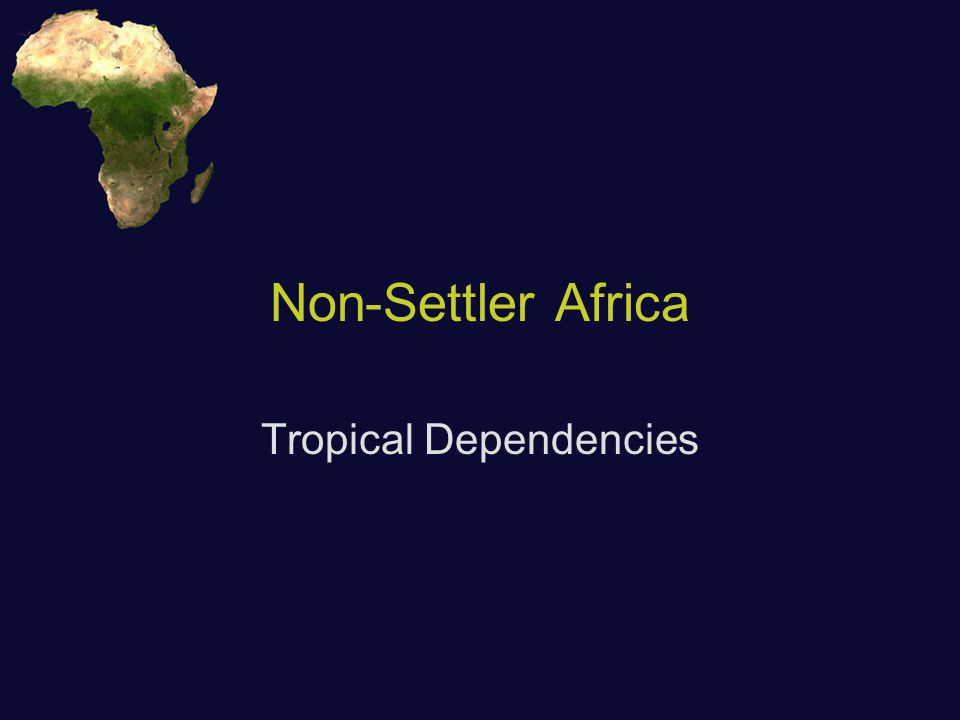 Non-Settler Africa Tropical Dependencies