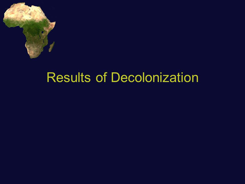 Results of Decolonization