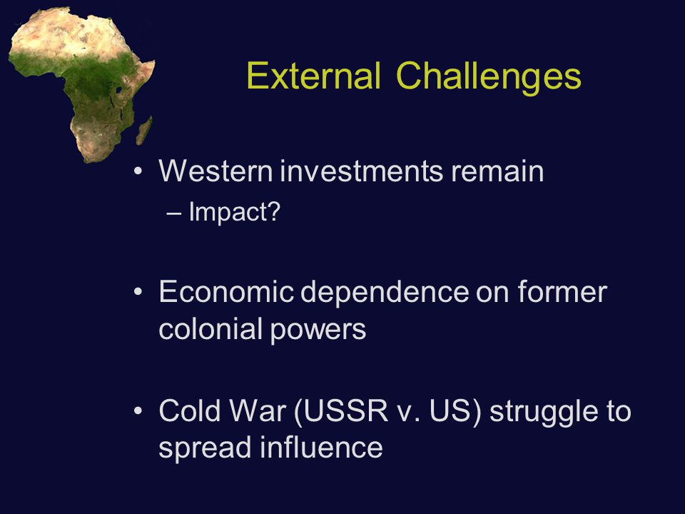 External Challenges Western investments remain –Impact.