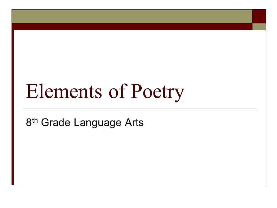 Elements of Poetry 8 th Grade Language Arts