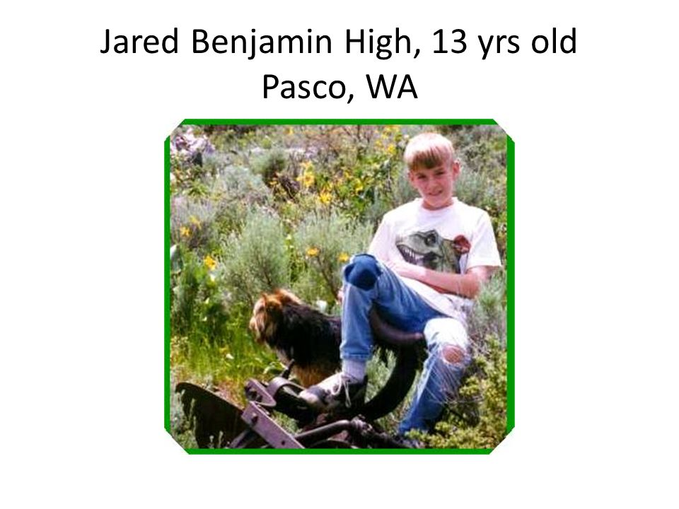 Jared Benjamin High, 13 yrs old Pasco, WA