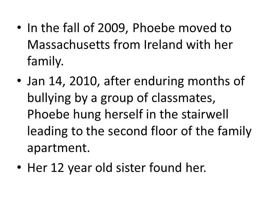 In the fall of 2009, Phoebe moved to Massachusetts from Ireland with her family.